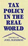 Tax Policy in the Real World, , 0521646448