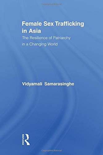 Female Sex Trafficking in Asia (Routledge International...