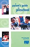 A Parent's Guide to Preschool, Dodge, Diane Trister and Phinney, Joanna, 1879537583