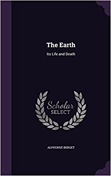 The Earth: Its Life and Death