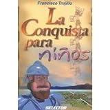 Conquista para Ninos, Francisco Truillo, 9706433600