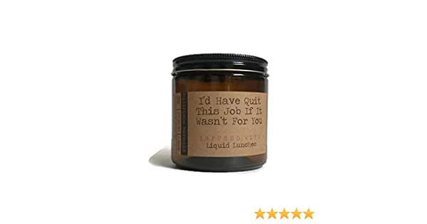 Id Have Quit This Job If It Wasnt For You Premium Soy Wax Candle By The Malicious Mermaid