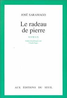 Le radeau de pierre : roman, Saramago, José