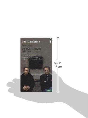 Au DOS de Nos Images, Suivi de Le Fils, L'Enfant Et Le Silence de Lorna. (1991-2005) (French Edition)