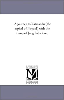 ??TXT?? A Journey To Katmandu (the Capital Of Nepaul) With The Camp Of Jung Bahadoor;. features panel Buckeyes prices Namus