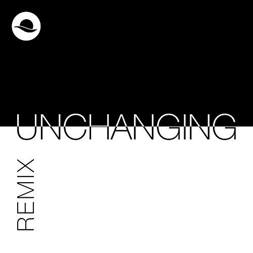 Unchanging (Remix)
