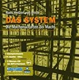 Das System. 11 CDs + 2 MP3- CDs: Die Machenschaften der Macht