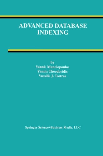 Advanced Database Indexing (Advances in Database Systems) by Brand: Springer
