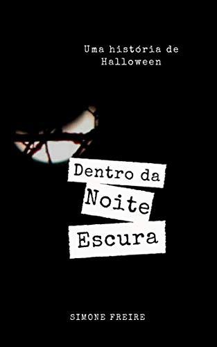 Dentro da Noite Escura: Uma História de Halloween (Portuguese Edition) -