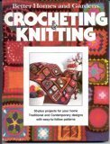 Crocheting and Knitting, Better Homes and Gardens Editors, 0696001551