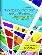 By Linda Huetinck - Teaching Mathematics for the 21st Century: Methods and Activities for Grades 6-12: 3rd (third) Edition