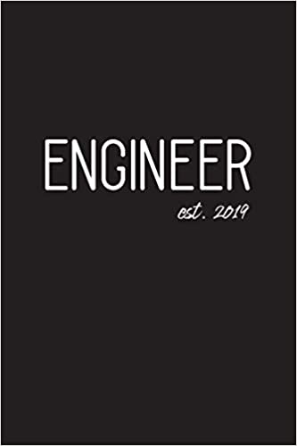 Engineer est 2019 Lined Journal Graduation Gift for College or University Graduate