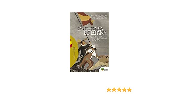 En Defensa De España (Ensayo): Amazon.es: Abascal Conde, Santiago ...