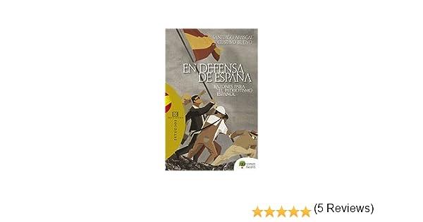 En Defensa De España (Ensayo): Amazon.es: Abascal Conde, Santiago, Bueno Sánchez, Gustavo: Libros