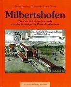 Milbertshofen: Die Geschichte des Stadtteils von der Schwaige zur Vorstadt Münchens