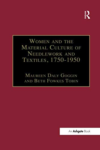 (Women and the Material Culture of Needlework and Textiles, 1750-1950)