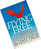 Flying Free, Dan True, 0922066124