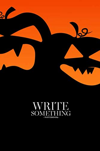 Happy Halloween Wallpaper Scary (Notebook - Write something: Happy halloween notebook, Daily Journal, Composition Book Journal, College Ruled Paper, 6 x 9 inches)