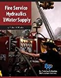Fire Service Hydraulics and Water Supply, Wieder, Michael A., 0879392398