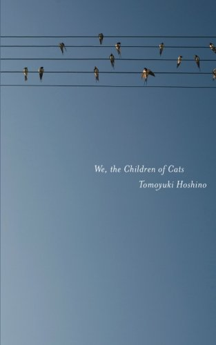 We, the Children of Cats (Found in Translation)