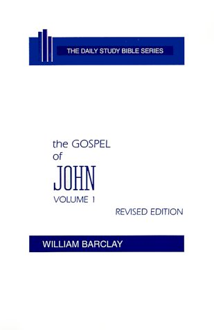 The Gospel of John, Volume 1 (The Daily Study Bible Series, Revised - City New Image Knox