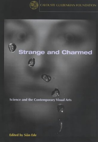 Read Online Strange and charmed: Science and the contemporary visual arts ebook
