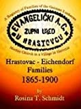 img - for Hrastovac - Eichendorf Families 1865-1900: A Registry of Families of the German Lutheran Mother Church in a Village in Slavonia book / textbook / text book
