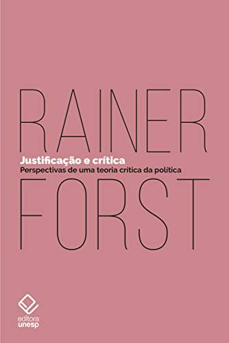Justificação e Crítica. Perspectivas de Uma Teoria Crítica da Política