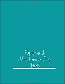 Equipment Maintenance Log Book Daily Equipment Repairs Maintenance Record Book For Business Office Home Construction And Many More Soft Jason 9798649168342 Books Amazon Ca