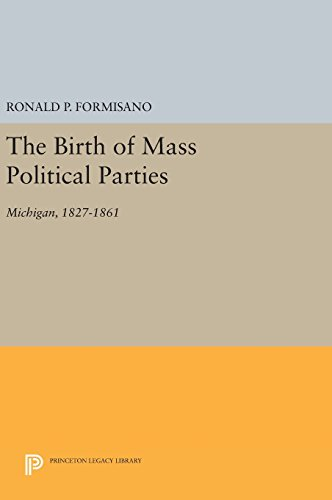 The Birth of Mass Political Parties – Michigan, 1827–1861