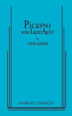 [(Picasso at the Lapin Agile)] [Author: Steve Martin] published on (September, 2010) (Steve Martin Picasso At The Lapin Agile)