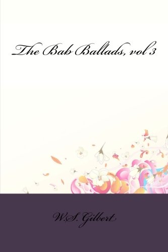 The Bab Ballads, vol 3 pdf