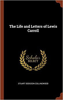 Book The Life and Letters of Lewis Carroll