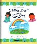Stille Zeit mit Gott. 365 Andachten für Kinder