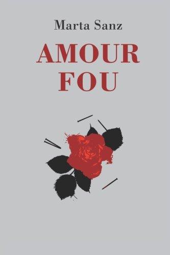 Amour Fou (Spanish Edition)