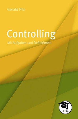 Controlling. Mit Aufgaben und Definitionen (Die gelbe Reihe) Broschüre – 14. August 2017 Gerald Pilz UVK Verlagsgesellschaft mbH 3867648190 Betriebswirtschaft
