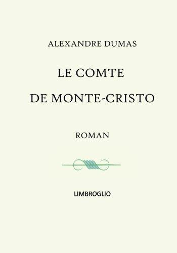 Download Le comte de Monte Christo - roman complet (tomes I à VI): Victor Hugo , Guy de MAUPASSANT , Honoré de BALZAC , Emile ZOLA , STENDHAL (French Edition) pdf