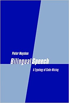 Bilingual Speech: A Typology of Code-Mixing