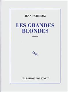 Les grandes blondes, Echenoz, Jean