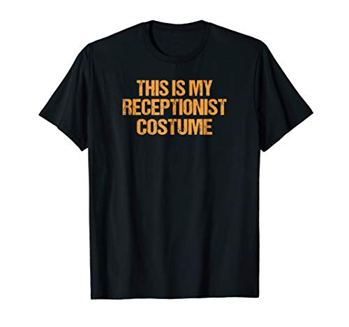 Receptionist Halloween Shirt Easy Lazy Last Minute Costume -