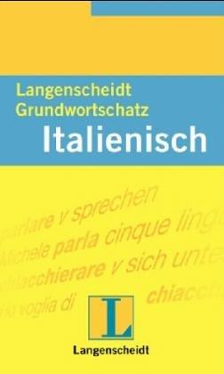 Langenscheidts Grundwortschatz Italienisch. Mit rund 7000 Wörtern