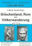 Geschichte, Griechenland, Rom und Völkerwanderung