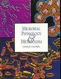 Microbial Physiology and Metabolism, Caldwell, Daniel R., 0697171922