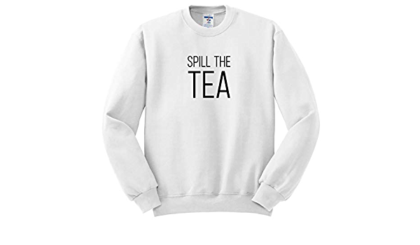 Sweatshirts 3dRose Tory Anne Collections Quotes Spill The Tea