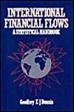 International Financial Flows, Dennis, G., 0860104788