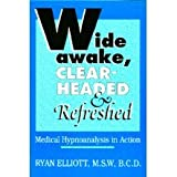 Wide Awake, Clear-Headed & Refreshed -  Medical Hypnoanalysis in Action