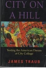 City on a Hill: Testing the American Dream at City College