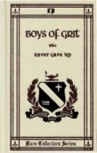 Boys of Grit Who Never Gave Up (Rare Collector's Series) (Rare Collector's Series)