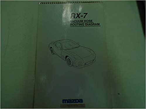 1993 1994 1995 mazda rx-7 rx7 electrical wiring diagram vacuum hose manual  *** paperback – 1995