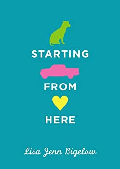 Starting From Here by [Bigelow, Lisa Jenn]